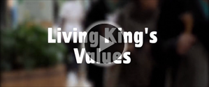 Click to watch the King's Values Video